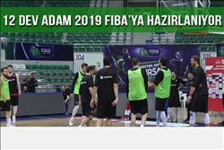 12 DEV ADAM 2019 FIBA´YA HAZIRLANIYOR